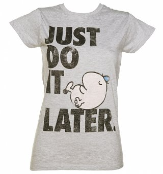 Ladies Mr Lazy Just Do It Later T-Shirt